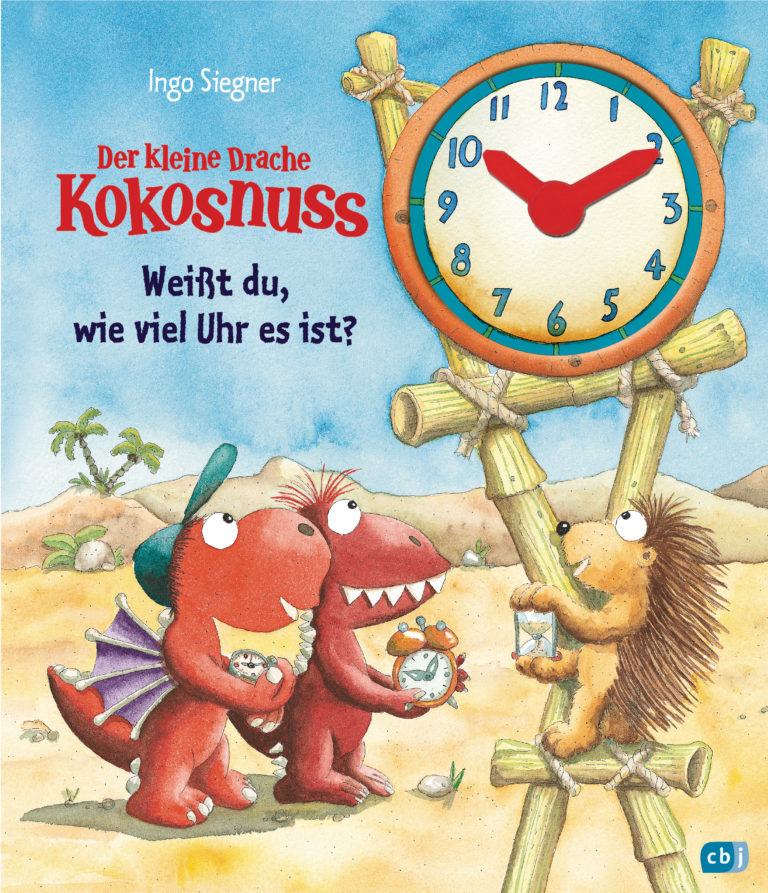 Der kleine Drache Kokosnuss - Weisst du wie viel Uhr es ist von Ingo Siegner